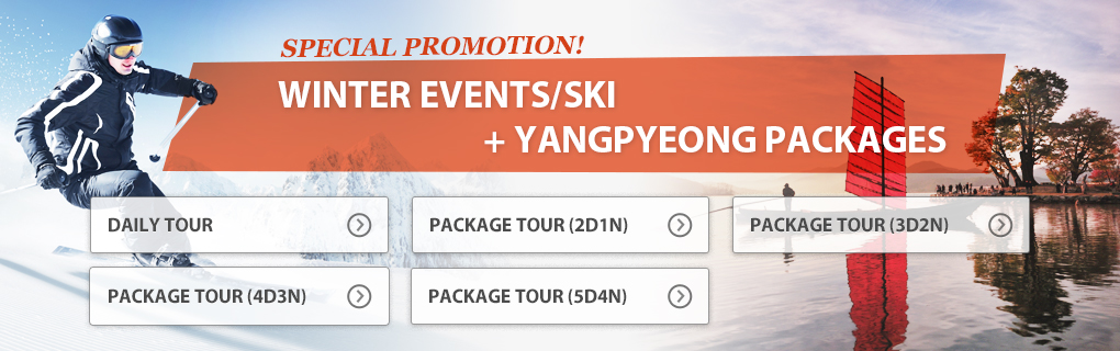 Special Promotion for WINTER EVENTS/SKI + YANGPYEONG PACKAGES